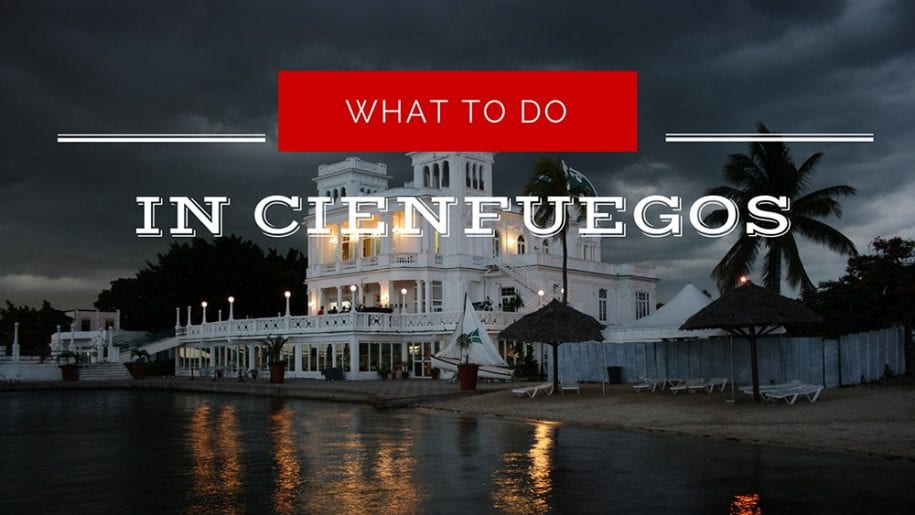 what to do in cienfuegos