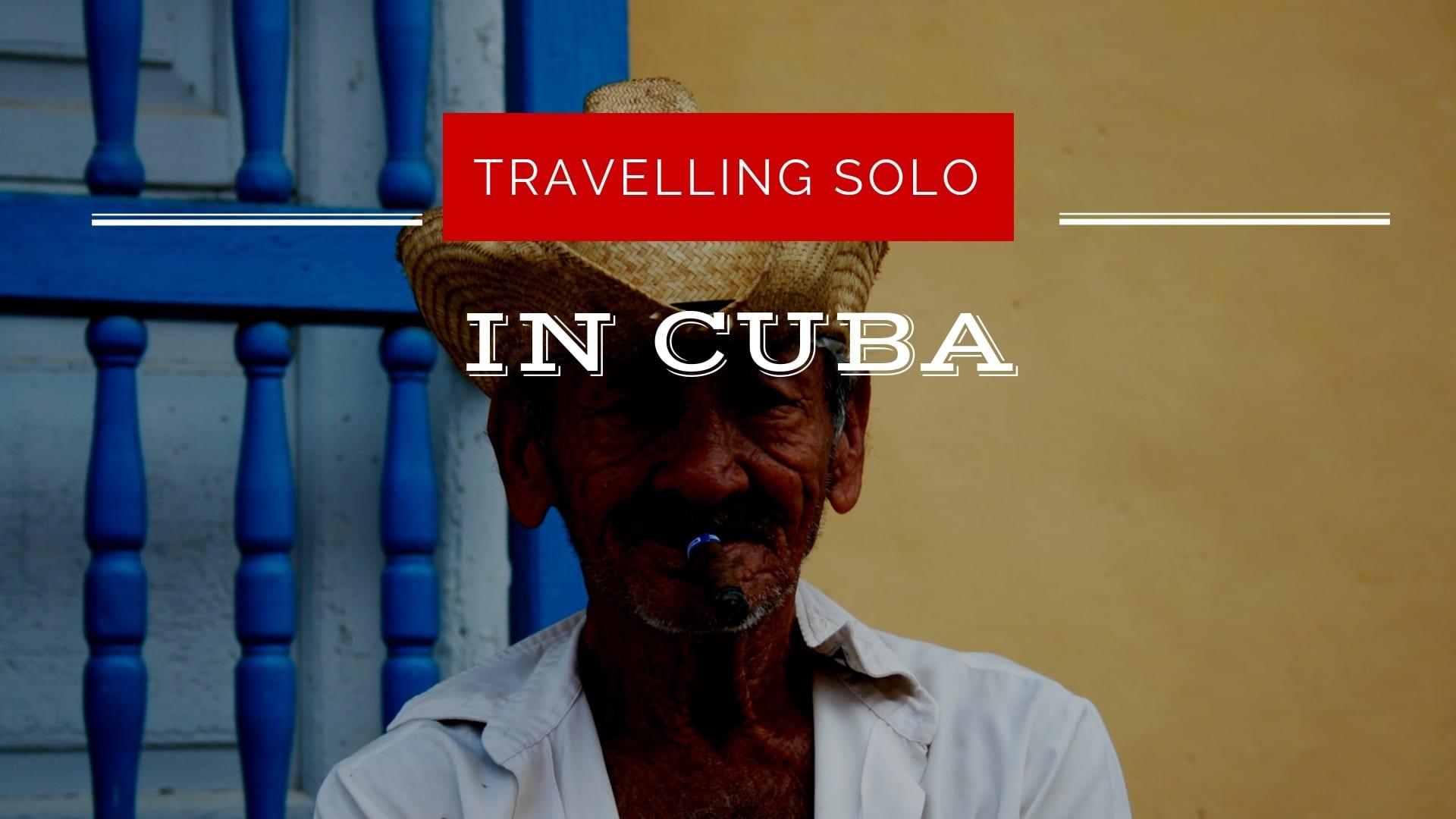Travelling Solo in Cuba