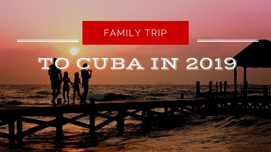 family-trip-to-cuba-in-2019