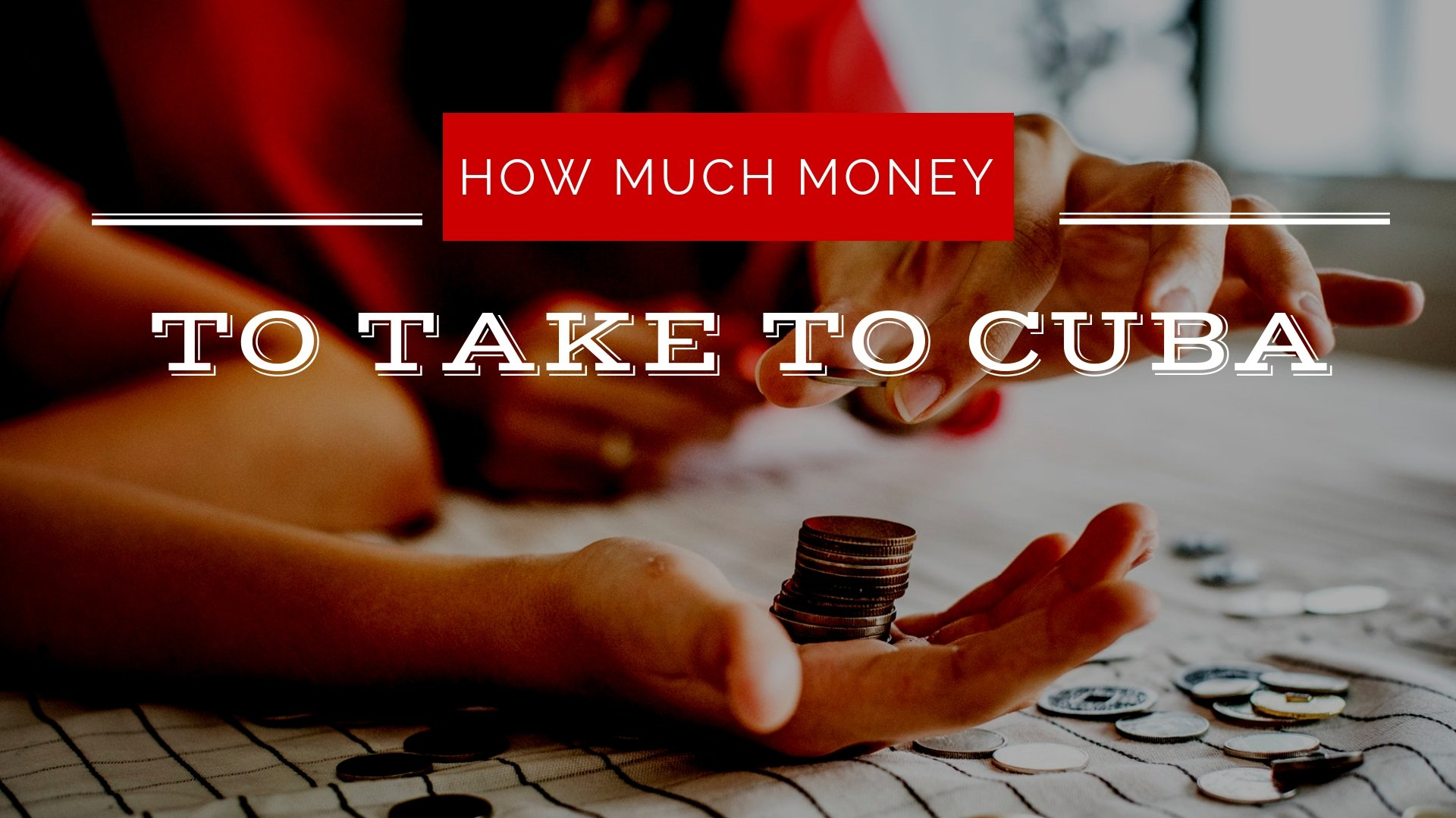 How Much Money to Take to Cuba