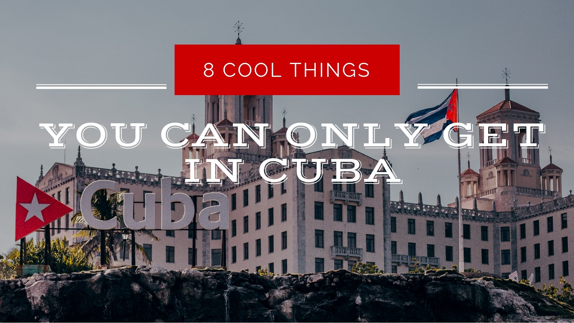 8 Cool Things You Can Only Get In Cuba Locally Sourced Cuba
