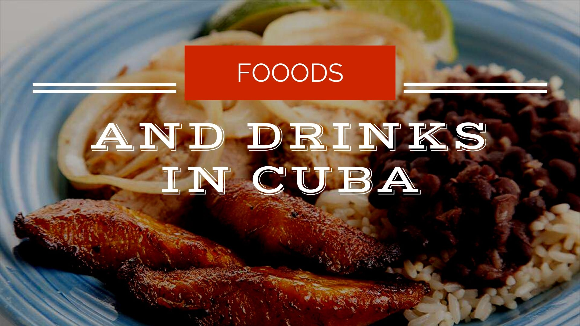 foods-and-drinks-in-cuba-cover