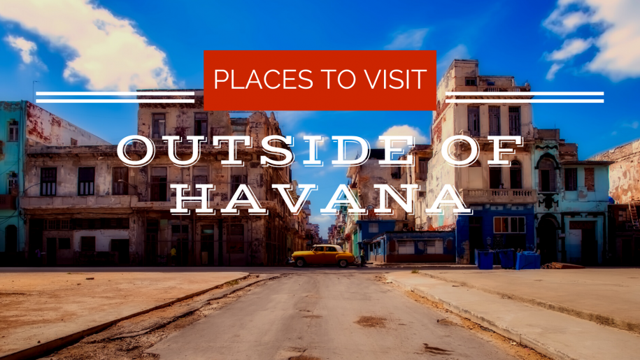 Places to Visit in Cuba Outside of Havana